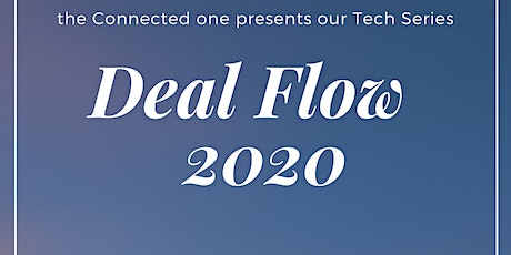 Deal Flow 2020 [The Connected One Tech Series] tickets