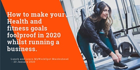 Make your Health & fitness goals foolproof in 2020 while running a business tickets