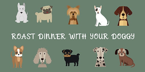 Roast Dinner With Your Doggy