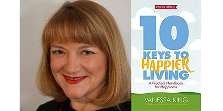 10 Keys to Happier Living - with Vanessa King tickets