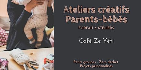 Ateliers créatifs parents-bébés - Forfait 3 ateliers au café Ze Yeti billets
