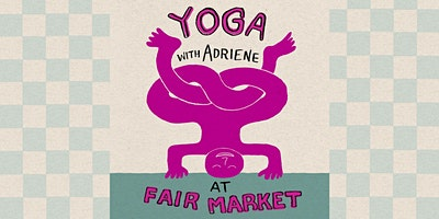 Yoga with Adriene at Fair Market