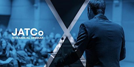 JATCo 10th Annual Seminar tickets