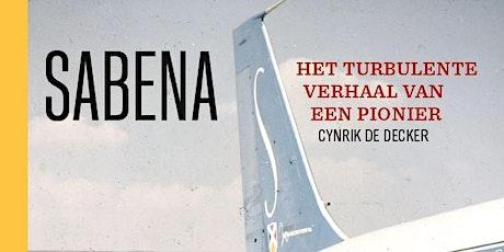Broodje ARhus: Sabena, het turbulente verhaal van een pionier. Cynrik De Decker tickets