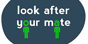 Look After Your Mate