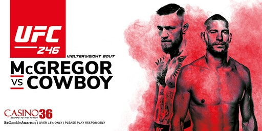 Watch McGregor vs Cowboy at Casino 36