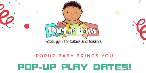 PopUp Baby, LLC brings you Pop-Up Play Dates!
