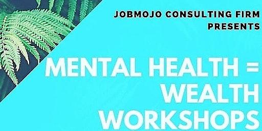 Mental Health=Wealth Workshop (Austin)