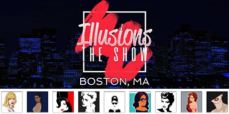 Illusions The Drag Queen Show Boston - Drag Queen Dinner Show - Boston, MA tickets