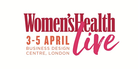Women's Health Live: Day One - Friday 3rd April 2020 tickets