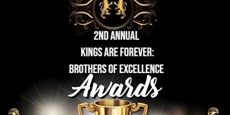 2nd Annual Kings are Forever: Brothers of Excellence Award Show  tickets
