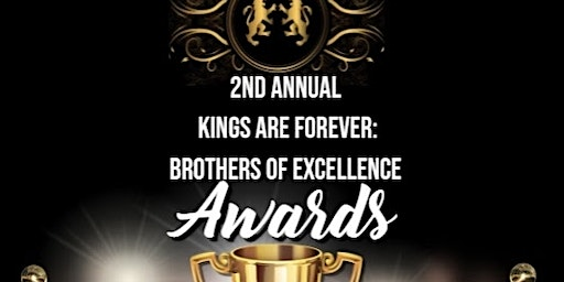 2nd Annual Kings are Forever: Brothers of Excellence Award Show