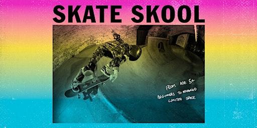 Skate Skool 11am - 12pm