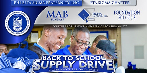 MAB Sunday Back To School Supply Drive ( Sigma Brothers Only)
