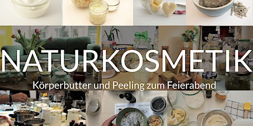 Feierabend Workshop Naturkosmetik / schnell gepflegt & verwöhnt
