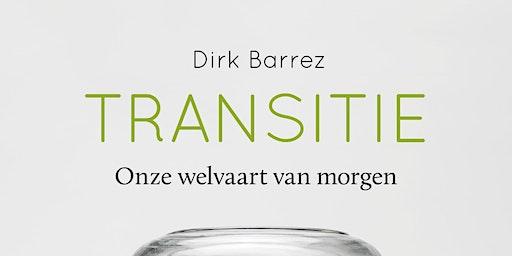 ARhumenten: Dirk Barrez over 'Transitie: onze welvaart van morgen'
