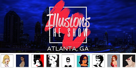 Illusions The Drag Queen Show Atlanta - Drag Queen Dinner Show - Atlanta, GA tickets