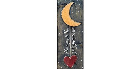 Moon & Back  String Art Wooden Sign Paint Sip Wine Art Maker Class tickets