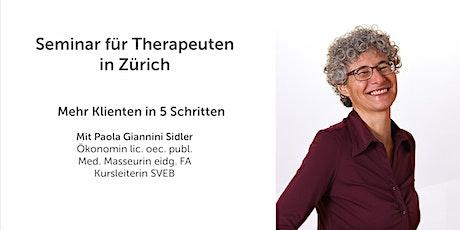 Seminar in ganzheitlicher Praxisführung für Therapeuten: Mehr Klienten in 5 Schritten Tickets