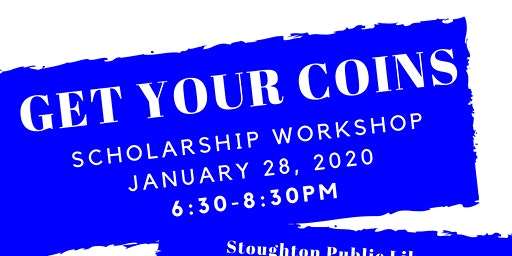 Get Your Coins - Scholarship Workshop