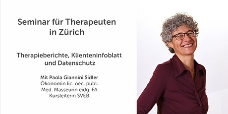 Seminar in ganzheitlicher Praxisführung für Therapeuten: Therapieberichte, Klienteninfoblatt und Datenschutz Tickets