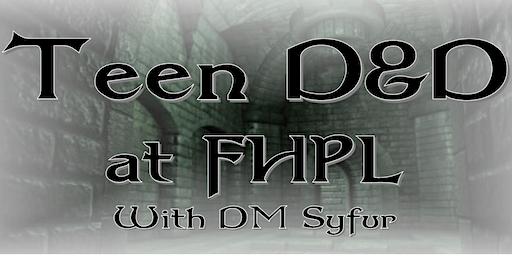 Teen D & D at FHPL