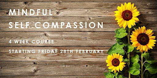 Mindful Self-Compassion: 4-Week Course, Cardiff, Feb 2020