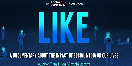 """Free Movie Screening - """"Like"""" a film about the impact of social media tickets"""