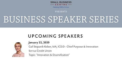 Business Speaker Series - January 22, 2020  - Innovation & Diversification