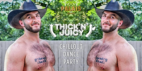 THICK 'N' JUICY - ChillOut Festival tickets