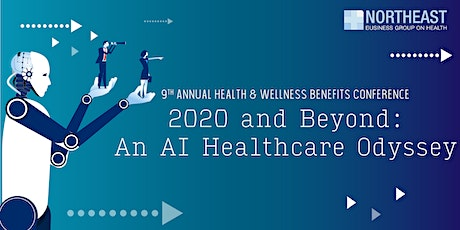 NEBGH 9th Annual Health & Wellness Benefits Conference - 2020 and Beyond: An AI Healthcare Odyssey tickets