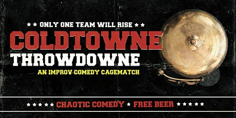 ColdTowne ThrowDowne: A Comedy Cage Match! tickets