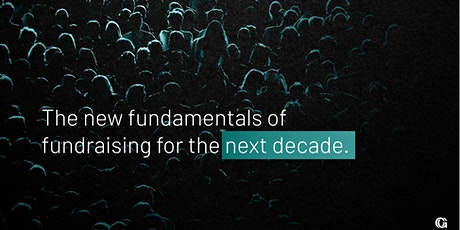 The new fundamentals of fundraising for the next decade tickets