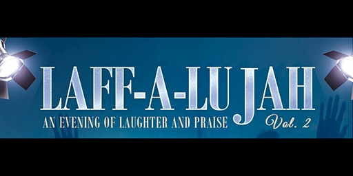 Laff-A-Lujah Vol 2: An Evening of Laughter and Praise