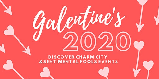 Galentines 2020 - Discover Charm City & Sentimental Fools at Horseshoe