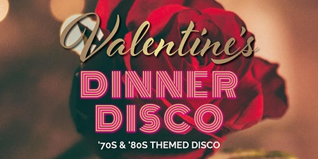Valentine's '70s & '80s Dinner Disco tickets