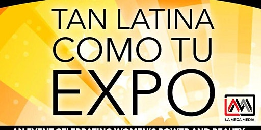 Tan Latina Como Tú Expo 2020 – Cincinnati