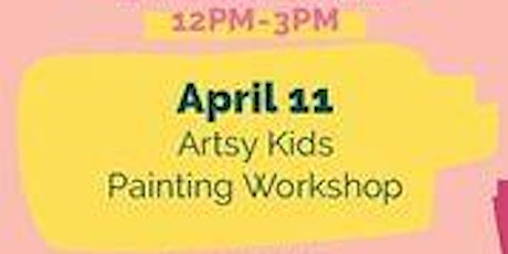 April 11 Free Kids Fun Zone Artsy Kidss Painting Workshop at Anaheim Town Square tickets