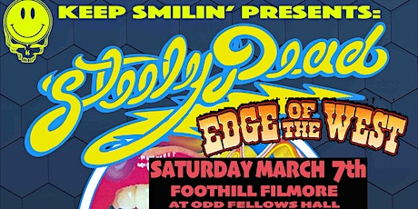 Steely Dead & Edge of the West  @ Keep Smilin's Foothill Fillmore, Auburn! tickets