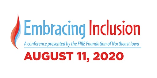 Embracing Inclusion, a conference presented by FIRE Foundation of Northeast Iowa