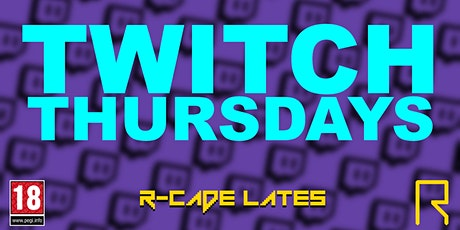 R-CADE Lates: Twitch Thursdays tickets