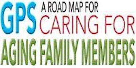 GPS - A Road Map for Caring for Aging Family Members tickets