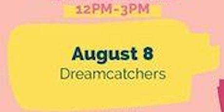 August 8th Free Kids Fun Zone Dreamcatchers at Anaheim Town Square tickets