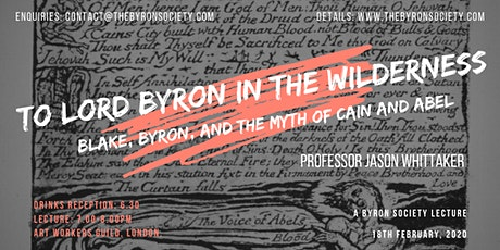 To Lord Byron in the Wilderness: Blake, Byron, & the myth of Cain & Abel tickets