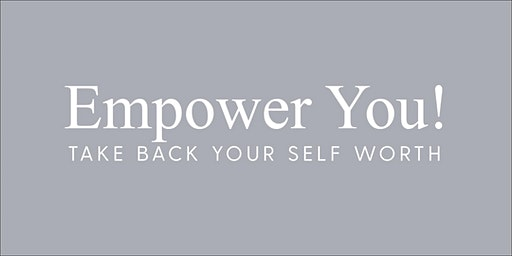 Empower You! Take Back Your Worth.