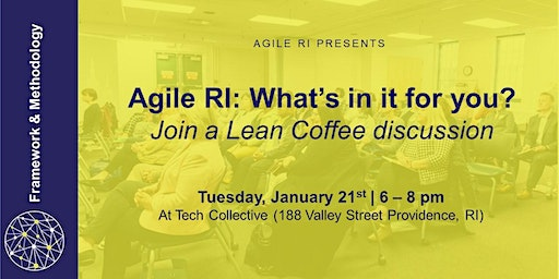 Agile RI: What's in it for you? Join a Lean Coffee discussion