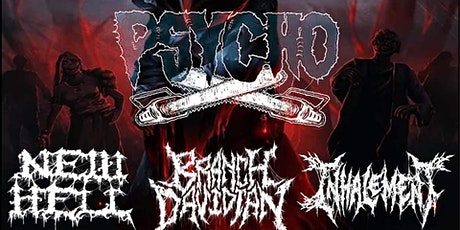 Psycho // New Hell // Branch Davidian // Inhalement // Nymbus tickets