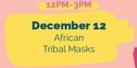 Free Kids Fun Zone African Tribal Masks Workshop at Anaheim Town Square tickets