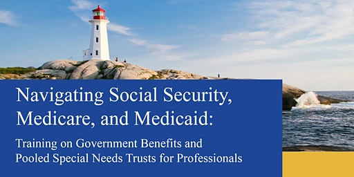 Navigating Social Security, Medicare, and Medicaid Training on Govt Benefits