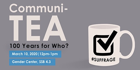 CommuniTEA: 100 Years for Who? tickets